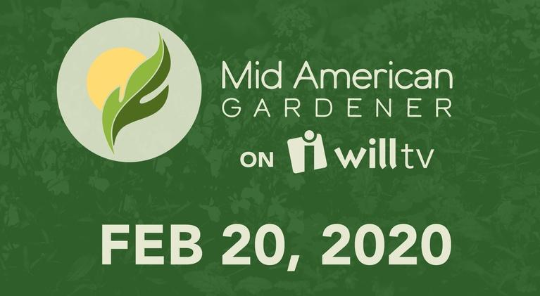Mid-American Gardener: February 20, 2020 - Mid-American Gardener