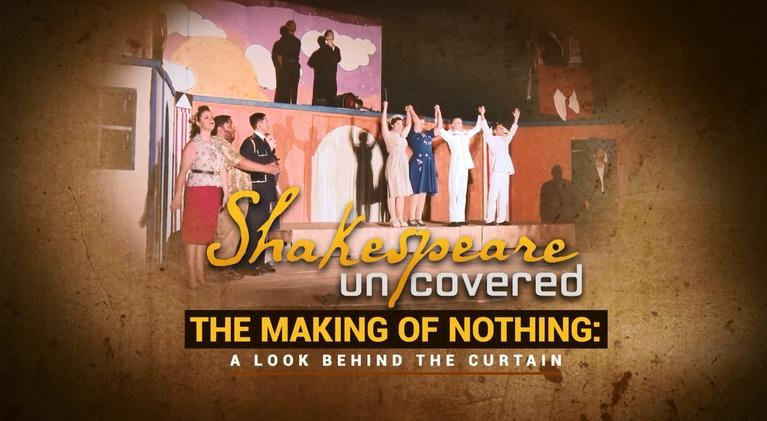 ValleyPBS Specials: Shakespeare Uncovered: The Making of Nothing