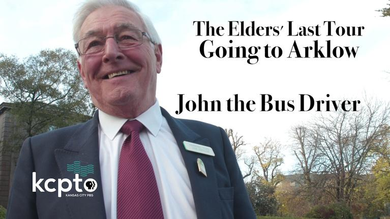 The Elders' Last Tour: Going To Arklow: John The Bus Driver