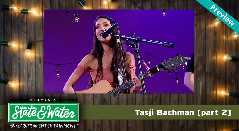 State & Water: S03 E18: Tasji Bachman [part 2] - Promo