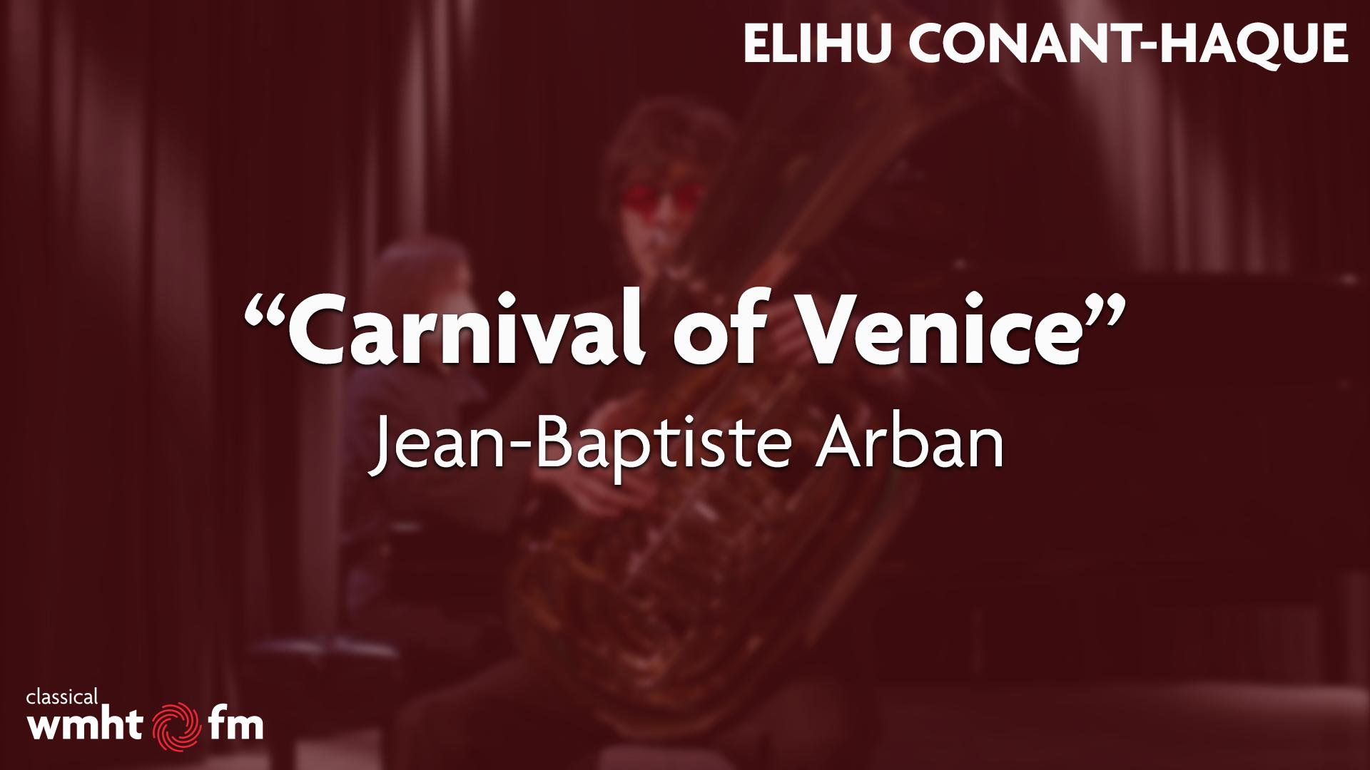 """Elihu Conant-Haque: """"Carnival of Venice"""" Jean-Baptiste Arban"""