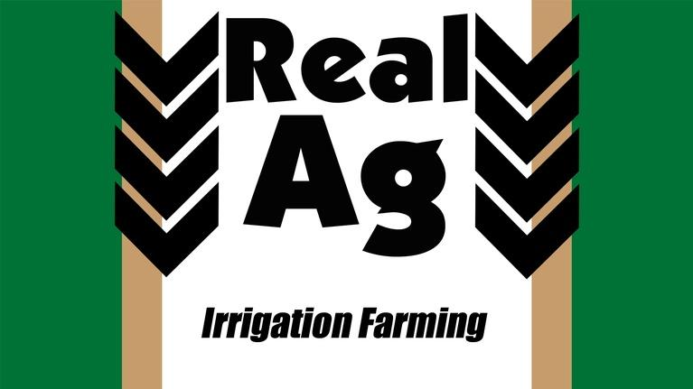 Real Ag: Real Ag  Irrigation Farming Ep 805