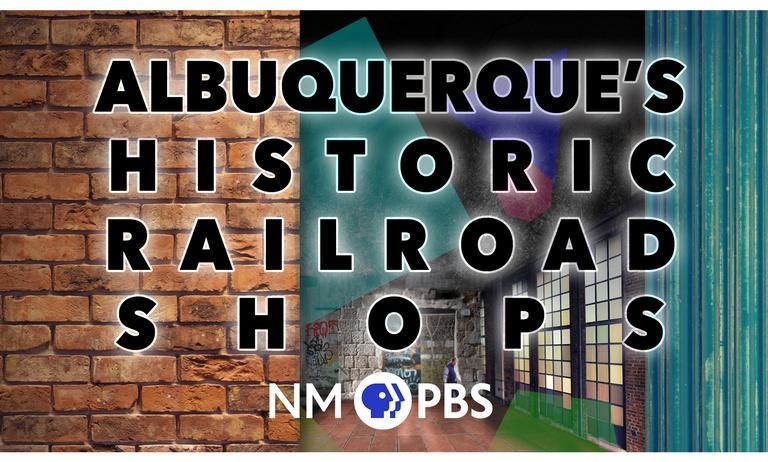 Albuquerque's Historic Railroad Shops