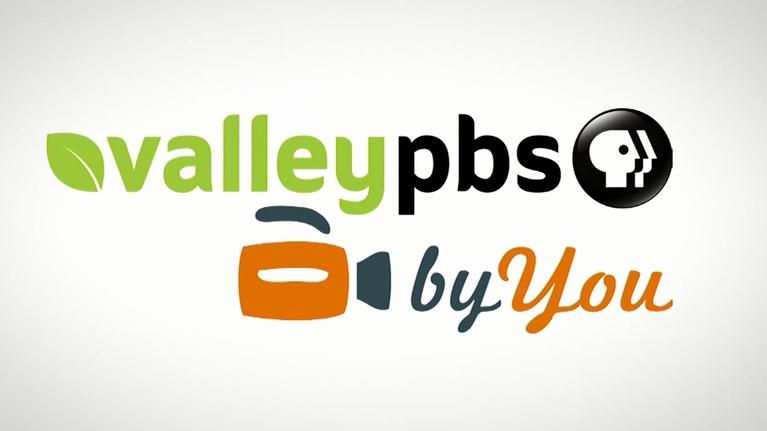 ValleyPBS Specials: ValleyPBS byYou Special