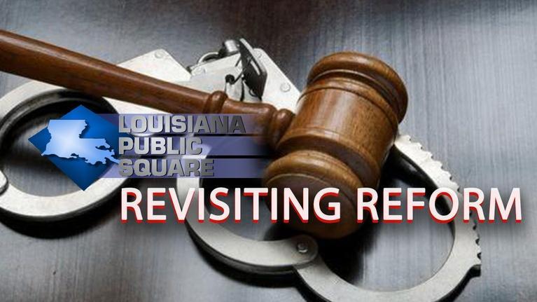 Louisiana Public Square: Revisiting Reform