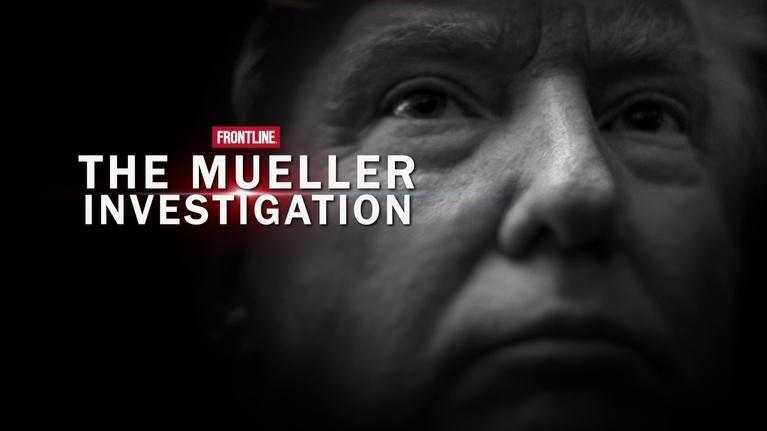 WXEL Presents: Frontline: The Mueller Investigation