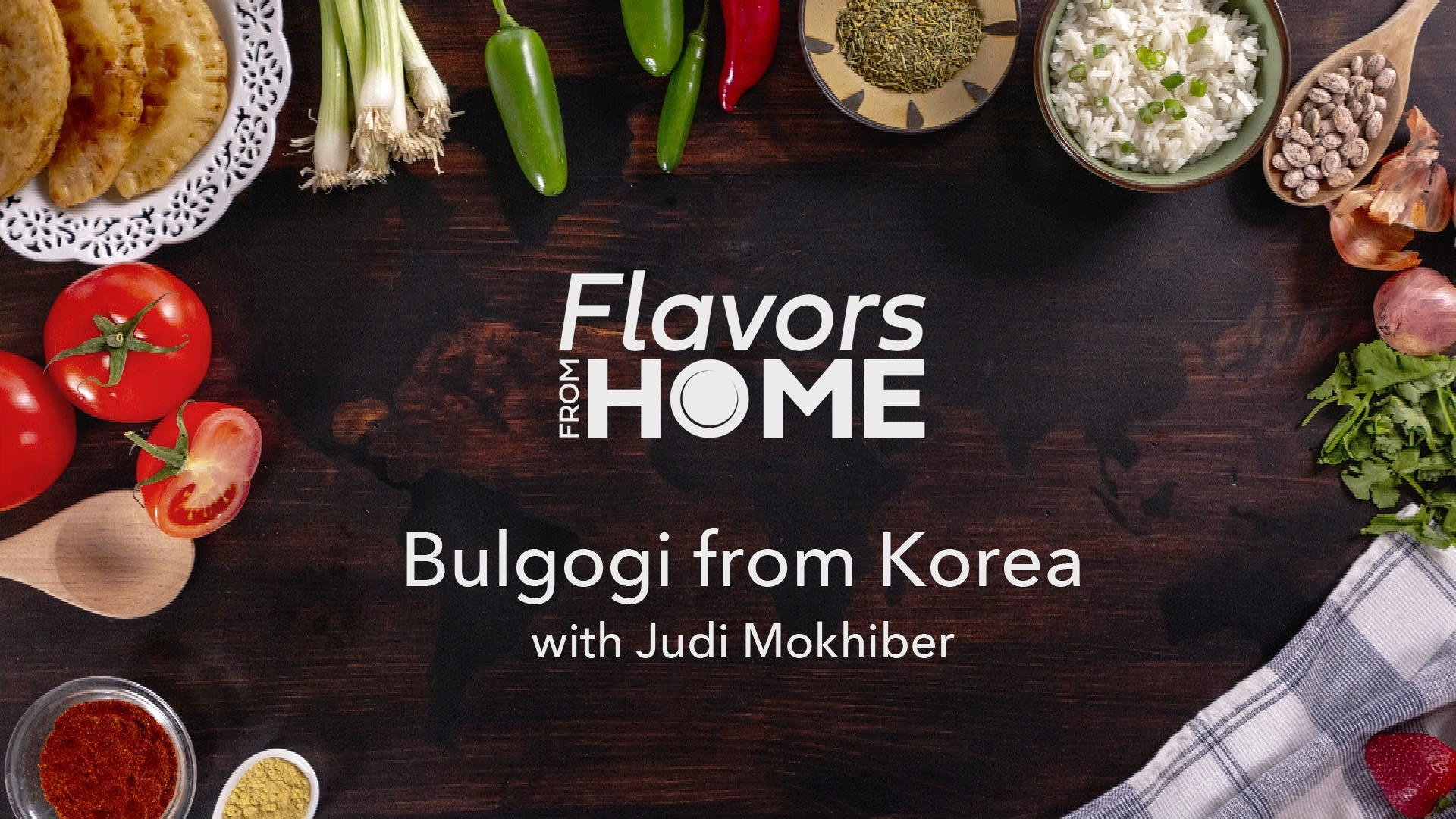 Flavors From Home | Bulgogi From Korea