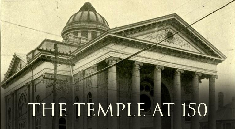 The Temple at 150: Part 1: The Beginning