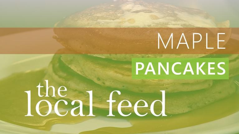 The Local Feed: Maple | Perfect Pancakes