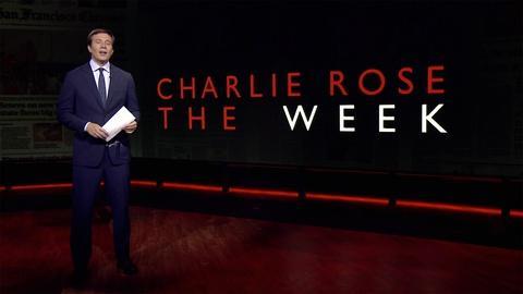 Charlie Rose The Week -- July 7, 2017