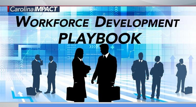 Carolina Impact: Carolina Impact Special: Workforce Development Playbook