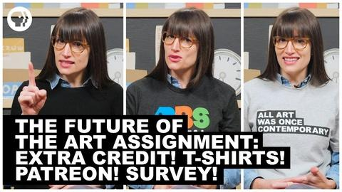 The Art Assignment -- S3 Ep32: The Future of The Art Assignment: Extra Credit! T-S