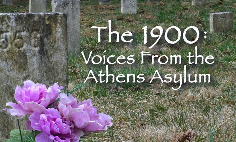The 1900: Voices of the Athens Asylum