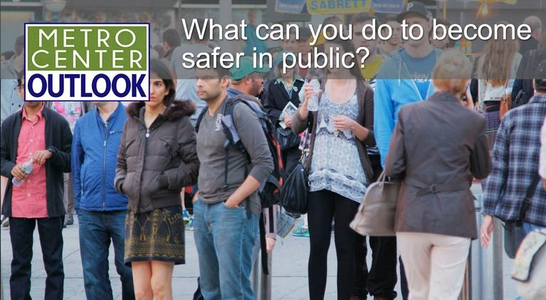 Metro Center Outlook: How Safe Are You In Public?