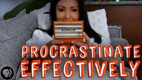 BrainCraft -- How To Procrastinate Effectively