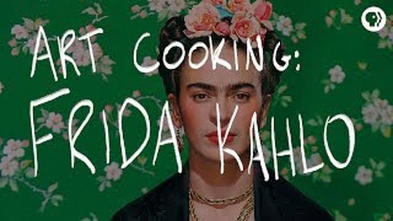 The Art Assignment: Art Cooking: Frida Kahlo