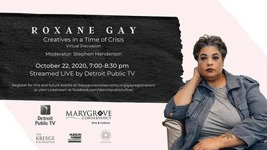 Roxane Gay | Creatives in the Time of Crisis