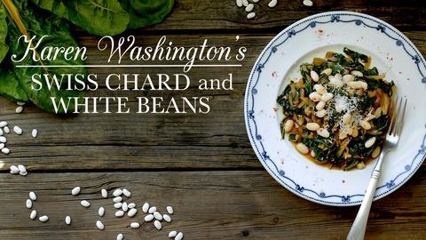 Kitchen Vignettes -- Karen Washington's Swiss Chard and White Beans