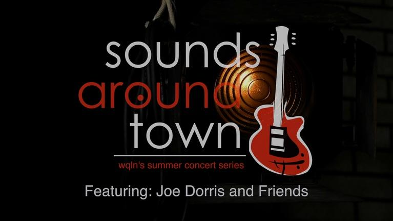 Sounds Around Town: Sounds Around Town: Joe Dorris and Friends
