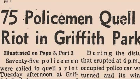 Lost LA -- The Riots of Griffith Park
