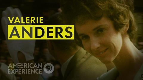 American Experience -- Valerie Anders