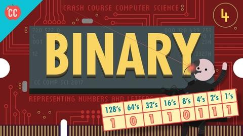 Crash Course Computer Science -- Representing Numbers and Letters with Binary: Crash Course C