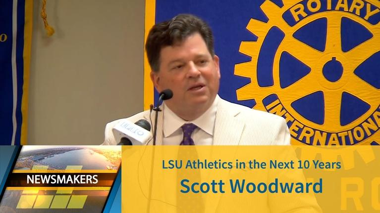 Newsmakers: LSU Athletics in the Next 10 Years | Scott Woodward