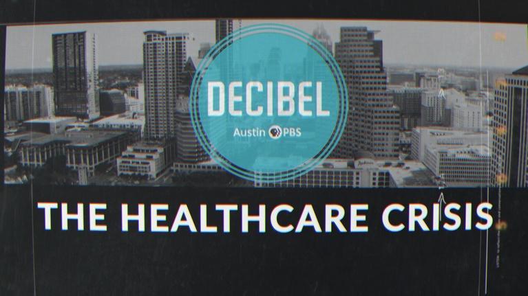 Decibel: Decibel: The Healthcare Crisis