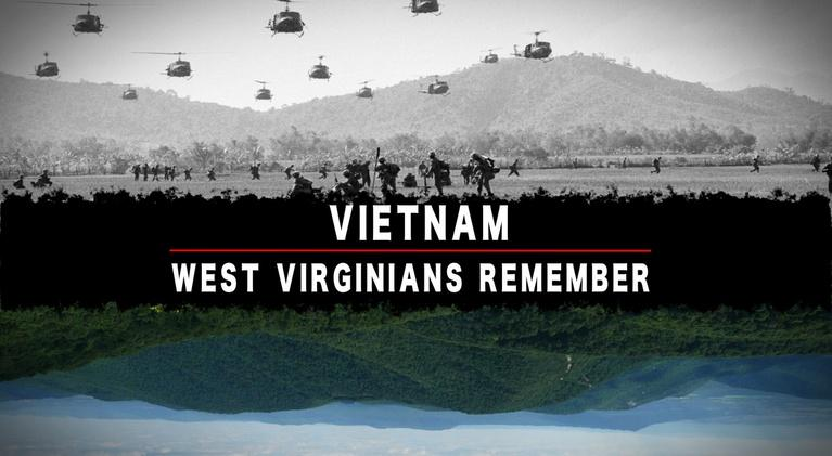 Vietnam: West Virginians Remember: Vietnam: West Virginians Remember