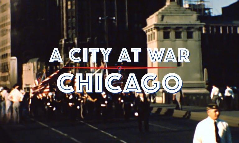 A City at War: Chicago