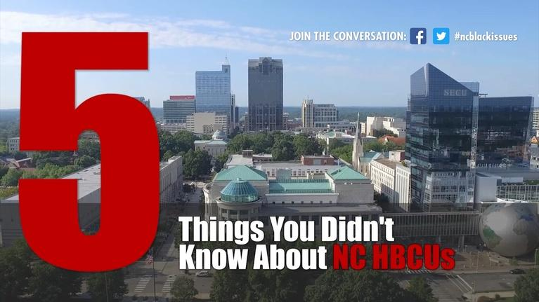 Black Issues Forum: The 5 Things You Didn't Know About NC HBCUs