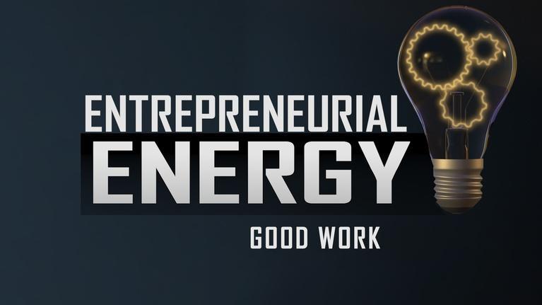 Entrepreneurial Energy-Educator Resources: Entrepreneurial Energy - GOOD WORK