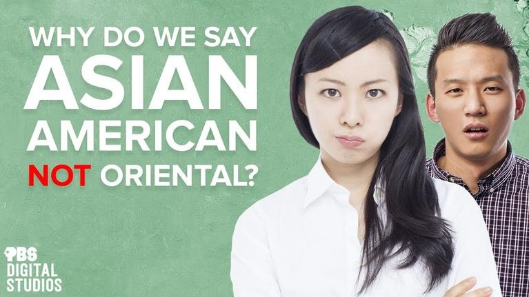 "Origin of Everything: Why Do We Say ""Asian American"" Not ""Oriental""?"
