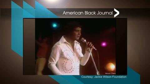 """American Black Journal -- """"The Jackie Wilson Story"""""""