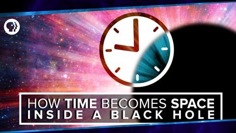PBS Space Time -- S2 Ep42: How Time Becomes Space Inside a Black Hole