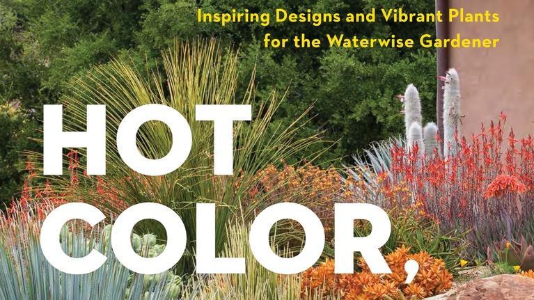 Central Texas Gardener: Hot Color, Dry Garden with Nan Sterman