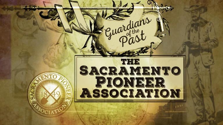 ViewFinder: Guardians of the Past – The Sacramento Pioneer Association