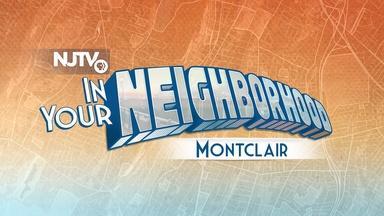 In Your Neighborhood: Montclair