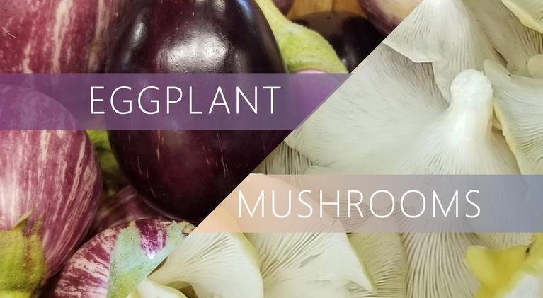 The Local Feed: Eggplant | Mushrooms