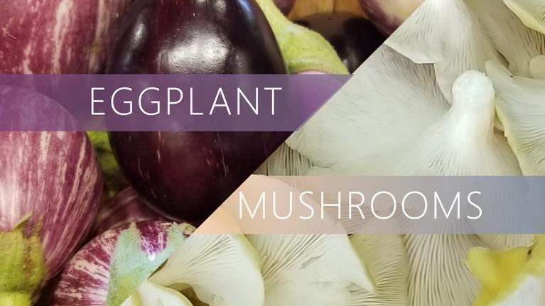 The Local Feed: Eggplant | Mushrooms