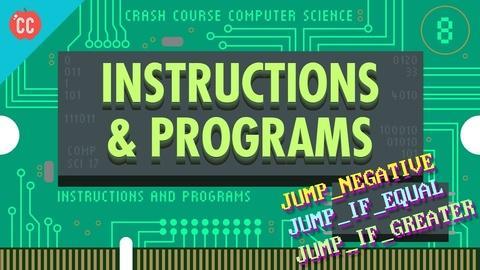 Crash Course Computer Science -- Instructions & Programs: Crash Course Computer Science #8