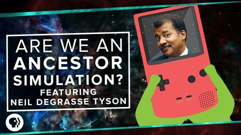 PBS Space Time -- S3 Ep1: Are We Living in an Ancestor Simulation? ft. Neil de