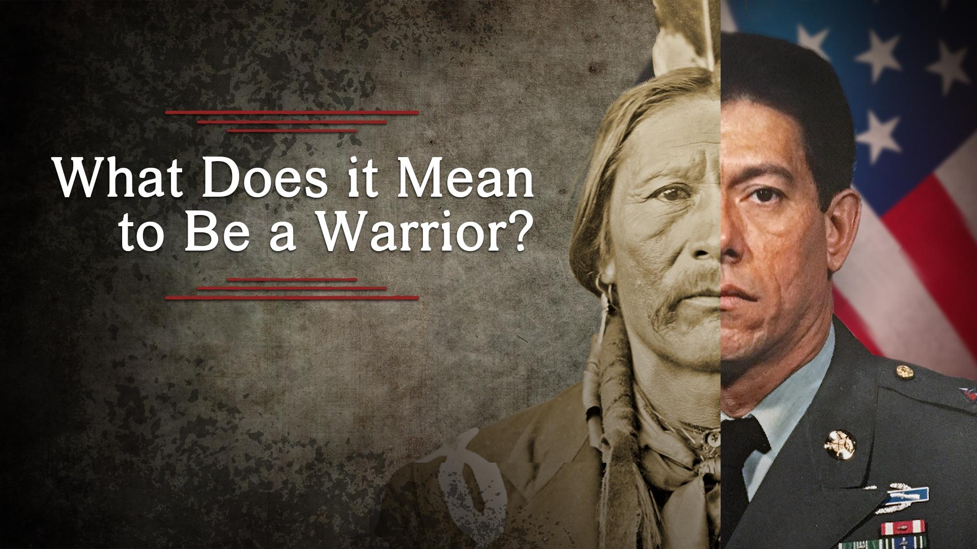 What Does it Mean to Be a Warrior?