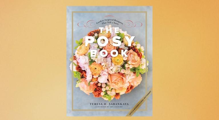 Central Texas Gardener: Garden Bouquets That Tell a Story: The Posy Book