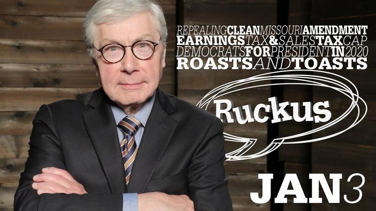 Ruckus: Clean Missouri, Earnings Tax, Dems in 2020 - Jan 3, 2019