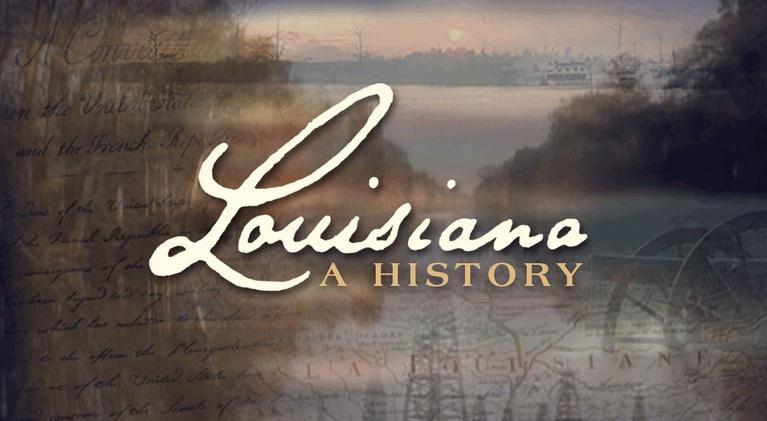 Louisiana: A History: Louisiana: A History Episode 6