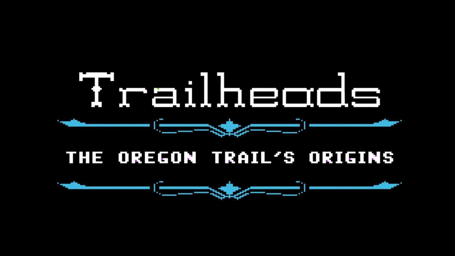 Trailheads: The Oregon Trail's Origins