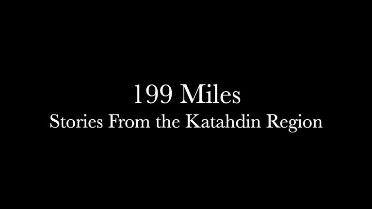 Maine Public Community Films: 199 Miles