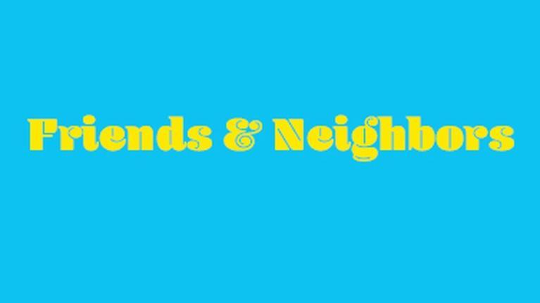 Friends & Neighbors: Friends & Neighbors
