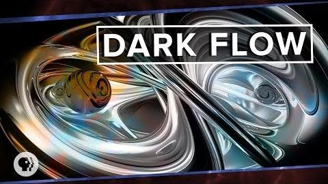 PBS Space Time -- Dark Flow